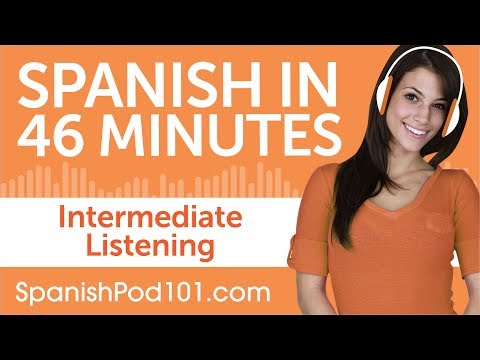 46 Minutes of Intermediate Spanish Listening Comprehension