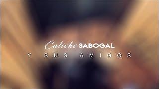 """""""Ganas"""" Caliche Sabogal y Sus Amigos"""