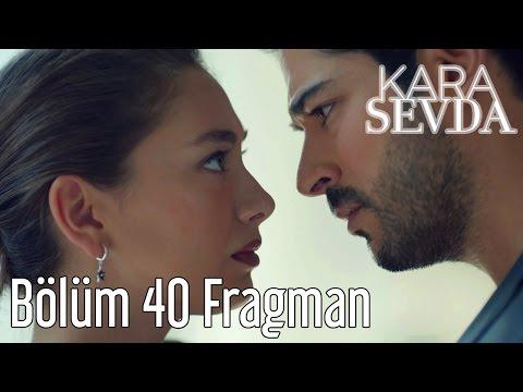 Kara Sevda 40. Bölüm Fragman