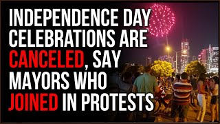 The Fourth Of July Is CANCELED, Say Liberal Mayors Who JOINED IN Protests