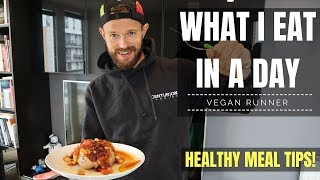 What I Eat In A Day Marathon Ultra Runner - Vegan / Plant Based Meal Ideas and Tips!