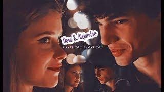 ● Nora & Alejandro || I Hate You I Love You