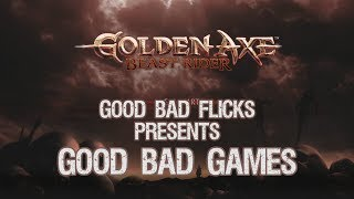 Golden Axe Beast Rider - Good Bad Games - Good Bad Flicks