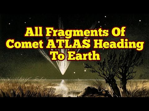 All Fragments Of Comet ATLAS Heading Towards The Earth/Latest Update/ Comet C/2019 Y4/ Doomsday