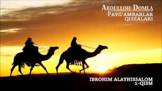 Abdulloh Domla Ibrohim Alayhissalom 1 4 Payg Ambarlar Qissalari