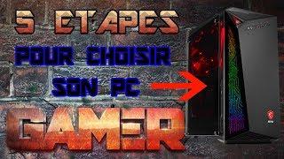 5 ETAPES pour BIEN choisir son PC GAMER !