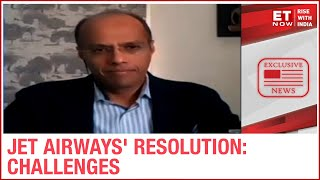 Jet Airways Resolution Professional Speaks To ET NOW As Creditors Approve Resolution Plan |Exclusive