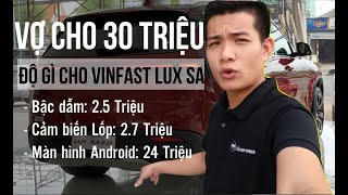 VỢ DÚI cho 30 Triệu đi Độ Xe VinFast Lux SA 2.0 - Độ Xong còn 800K về đổ xăng