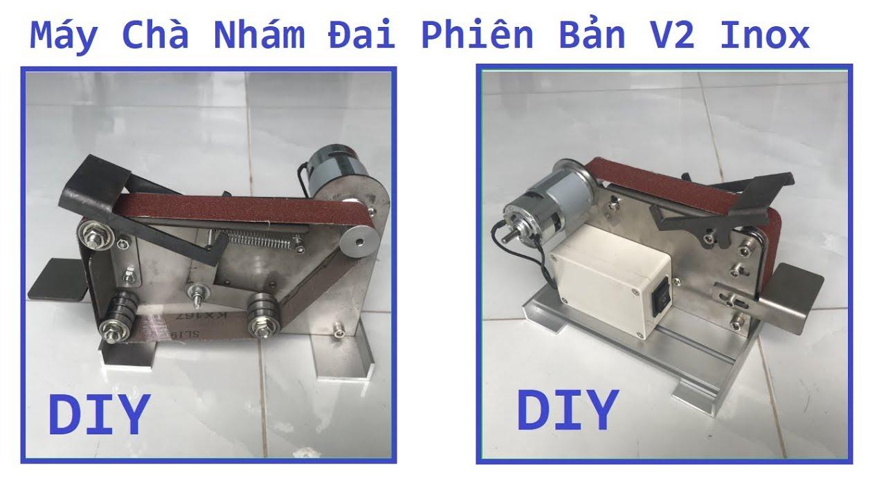 Download máy mài giáp dây mini V2 - máy chà nhám băng Inox giá 1,2 Triệu - máy mài đai mini