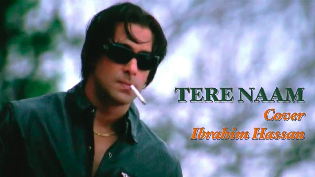 Tere Naam Cover Ibrahim Hassan Tere Naam Salman Khan Bhumika