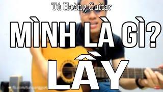 Mình Là Gì Của Nhau - Guitar Tú Hoàng
