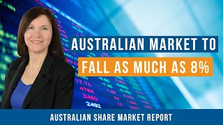 Australian Stock Market Showing Signs It Will Fall Up to 8%