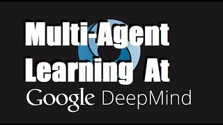 DeepMind - The Role of Multi-Agent Learning in Artificial Intelligence Research