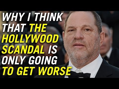 Why I Think That the Hollywood Scandal is Only Going to Get Worse
