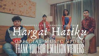 Download lagu Trisouls - Hargai Hatiku (Feat. Rahmania Astrini) Official Music Video