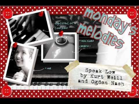 Monday's Melodies - Speak Low by Kurt Weill and Ogden Nash