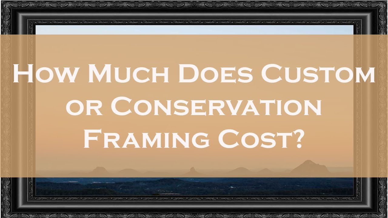 How much does custom or conservation picture framing cost for How much do trusses cost