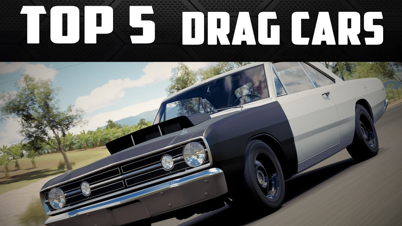 TOP 5 BEST DRAG CARS IN FORZA HORIZON 3 - TOP 5 FORZA - YouTube