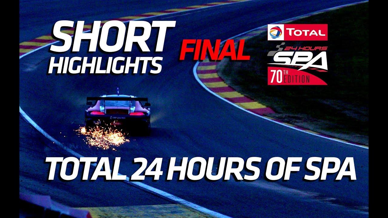 FINAL Short Highlight - Total 24 Hours of Spa 2018 (Spoiler) - Motor Informed