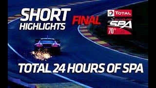 FINAL Short Highlight - Total 24 Hours of Spa 2018 (Spoiler)