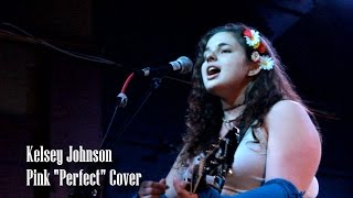"Kelsey Johnson - Pink ""Perfect"" Cover (Live at 1904 Music Hall)"
