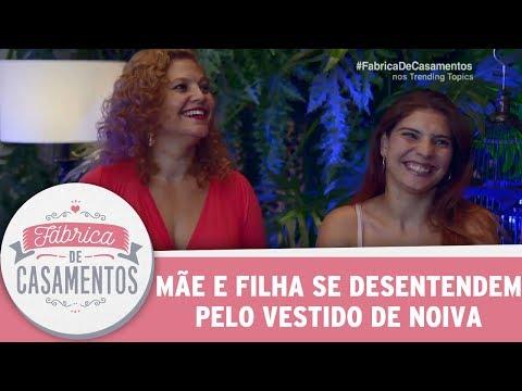 Mãe E Filha Se Desentendem Pelo Vestido De Noiva  | Fábrica De Casamentos (24/06/17)