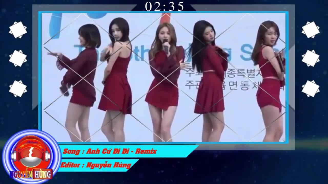 Việt Mix - Anh Cứ Đi Đi | Gái Hàn Nhảy Cực Hot || Nguyễn Hùng