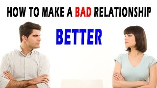 Can You Make A Negative Relationship Into A Positive One?