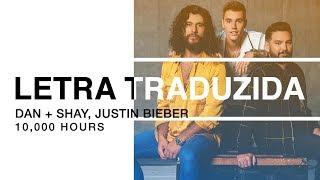 Cover images Dan + Shay, Justin Bieber - 10,000 Hours (Letra Traduzida)