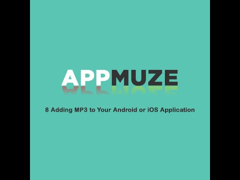8 Adding MP3 to Your Android or iOS Application