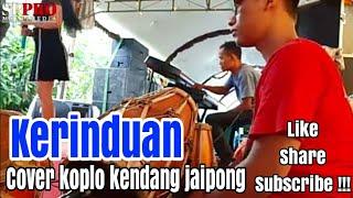 Download Lagu KERINDUAN - Cover koplo kendang jaipong mp3