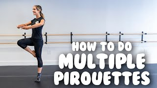 How To Do Mulтiple Pirouettes- Turn Tutorial For Doubles, Triples, and Quads