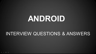 android interview questions and answers for both fresher experience