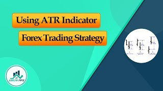 How to Use ATR or Average True Range Forex Strategy?