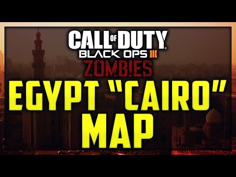 "Black Ops 3 Zombies - NEW EGYPT ""CAIRO"" MAP LEAKED INFORMATION?! (News/Info)"
