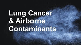 Lung Cancer & Airborne Contaminants
