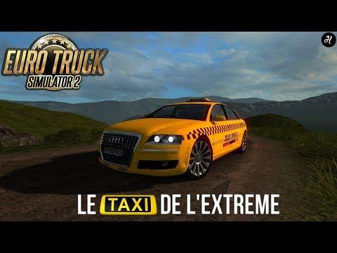 Le Taxi De L'Extreme | Euro Truck Simulator 2