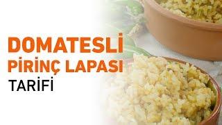 Domatesli Pirinç Lapası Nasıl Yapılır?