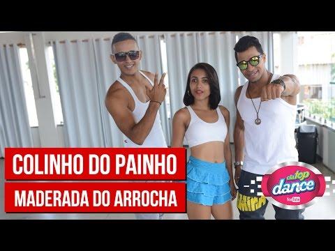 Maderada do Arrocha - Colinha do Painho Tiago Doidão - Cia Top Dance