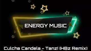 Culcha Candela - Tanz (HBz Remix)