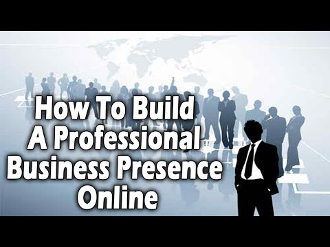 Entrepreneur tips | How To Build A Professional Business Presence Online