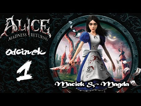 Alice Madness Returns #1: Czas Start w/ Madzia