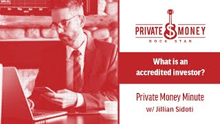 What is an Accredited Investor? | Private Money Minute with Jillian Sidoti