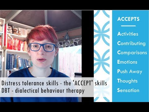 Distress tolerance skills - the 'ACCEPT' skills DBT - dialectical behaviour therapy