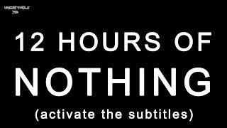 12 hours of nothing (or maybe not...)