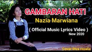 "Gambar cover 🔴 Nazia Marwiana -""GAMBARAN HATI"" ( Official Music Lirik Video ) New 2020 Cover Diva Rosalia"
