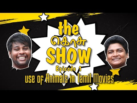 The Kosu Show | Epi 1 | Animals in Tamil Movies | Madras Central | Spoof