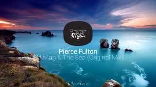RM | Pierce Fulton - Old Man & The Sea (Original Mix)