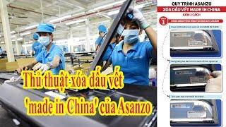 Asanzo hàng Trung Quốc 'đội lốt' hàng Việt  | lừa đảo dân việt nam | Thủ thuật xóa dấu vết