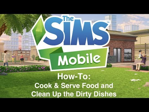 The Sims Mobile: How To Cook & Serve Food and Clean Up Dirty Dishes